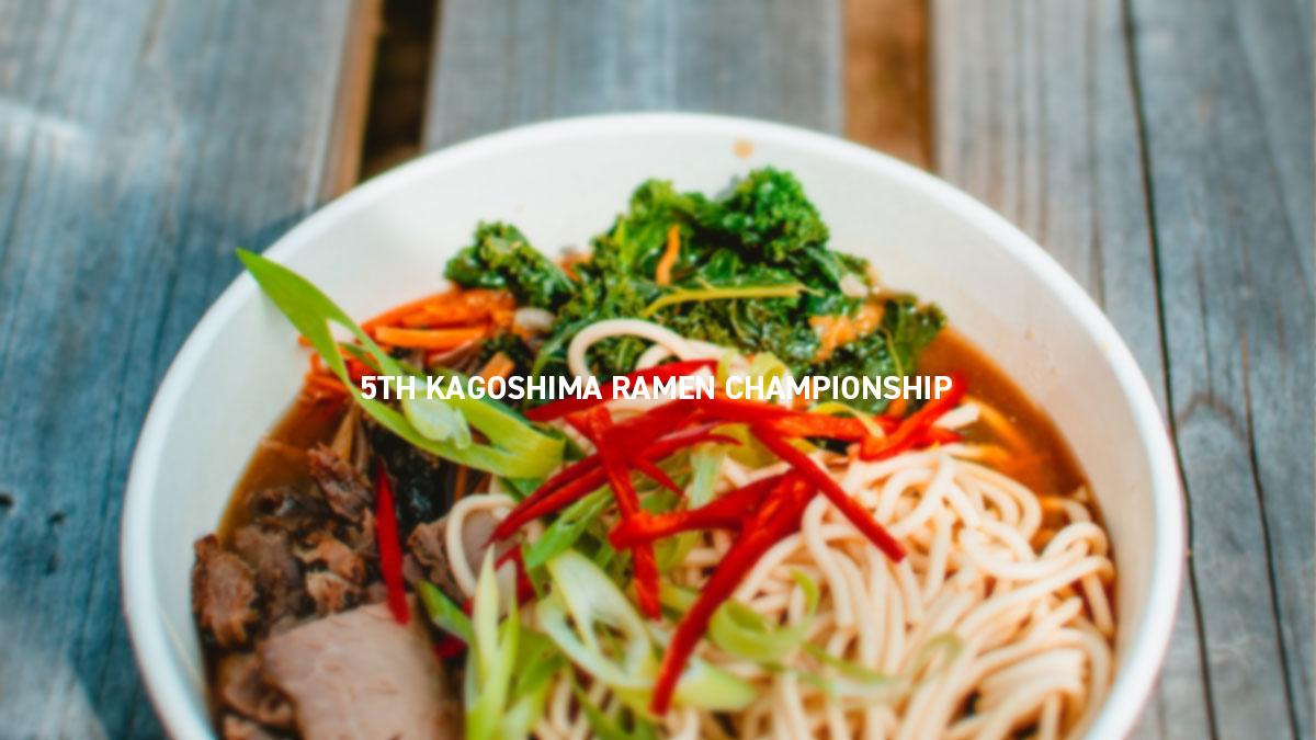 5TH KAGOSHIMA RAMEN CHAMPIONSHIP