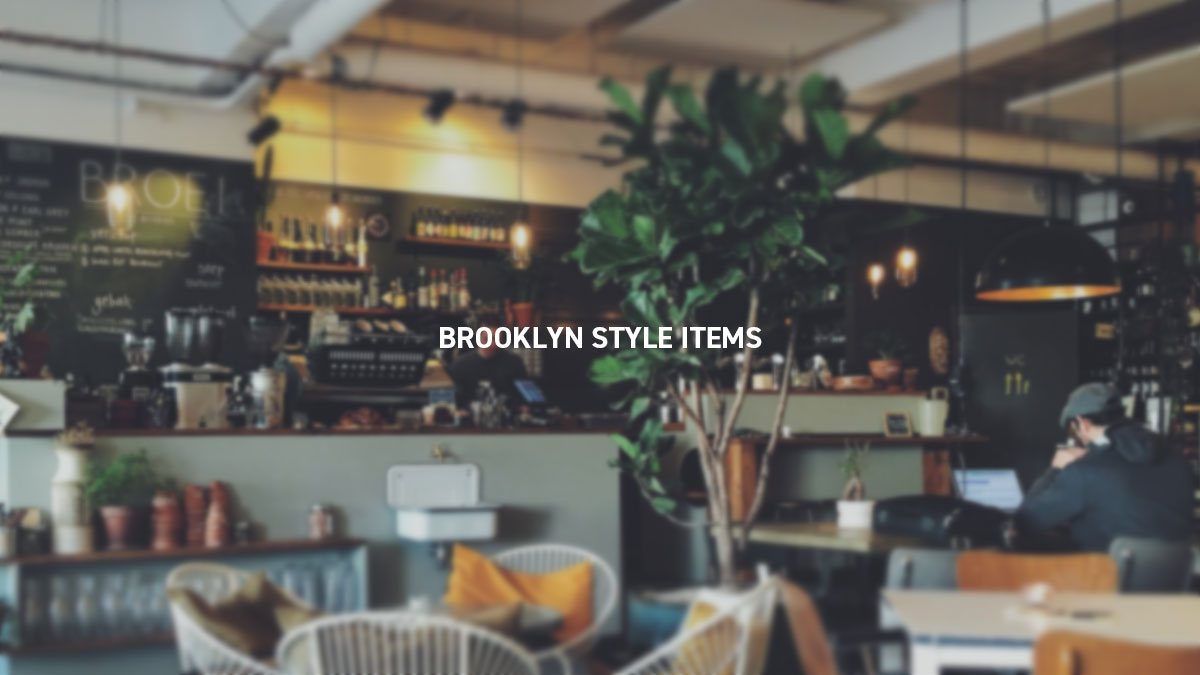 BROOKLYN STYLE ITEMS