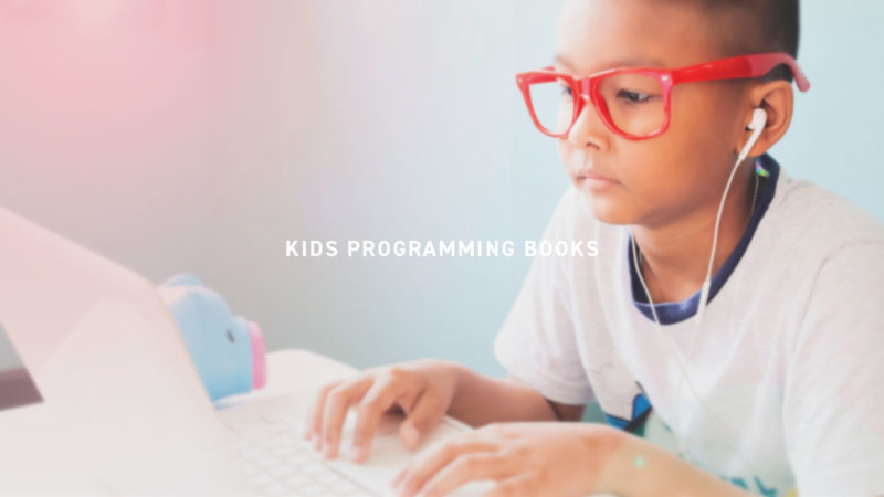 KIDS PROGRAMMING BOOKS