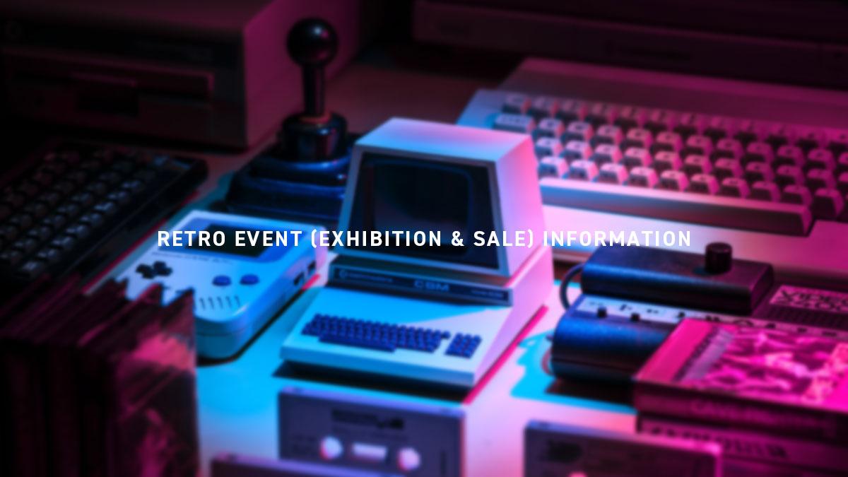 RETRO EVENT (EXHIBITION & SALE) INFORMATION