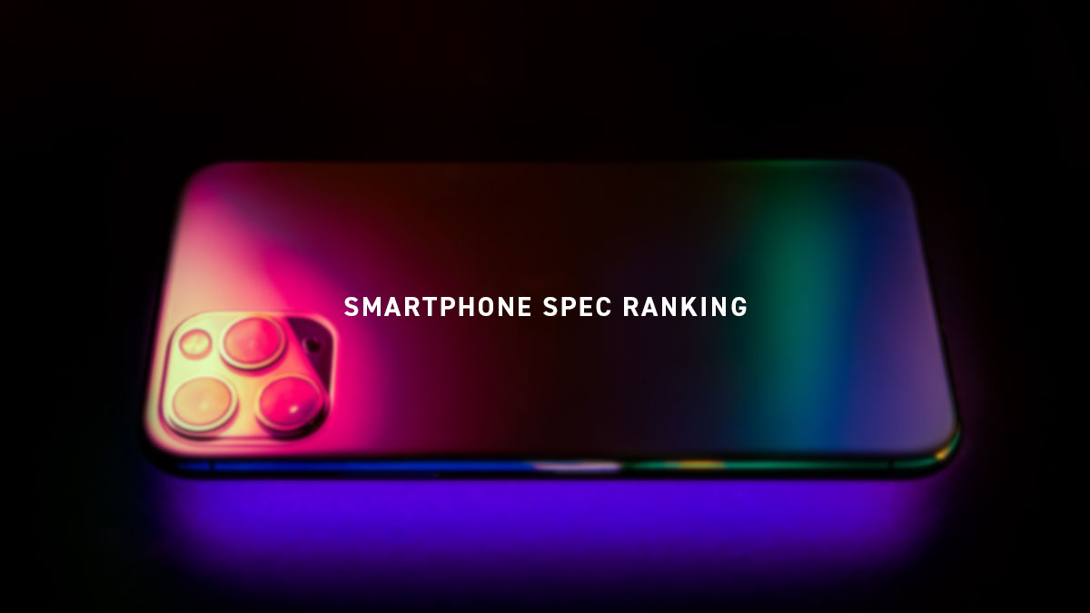 SMARTPHONE SPEC RANKING