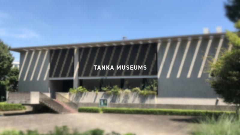 TANKA MUSEUMS