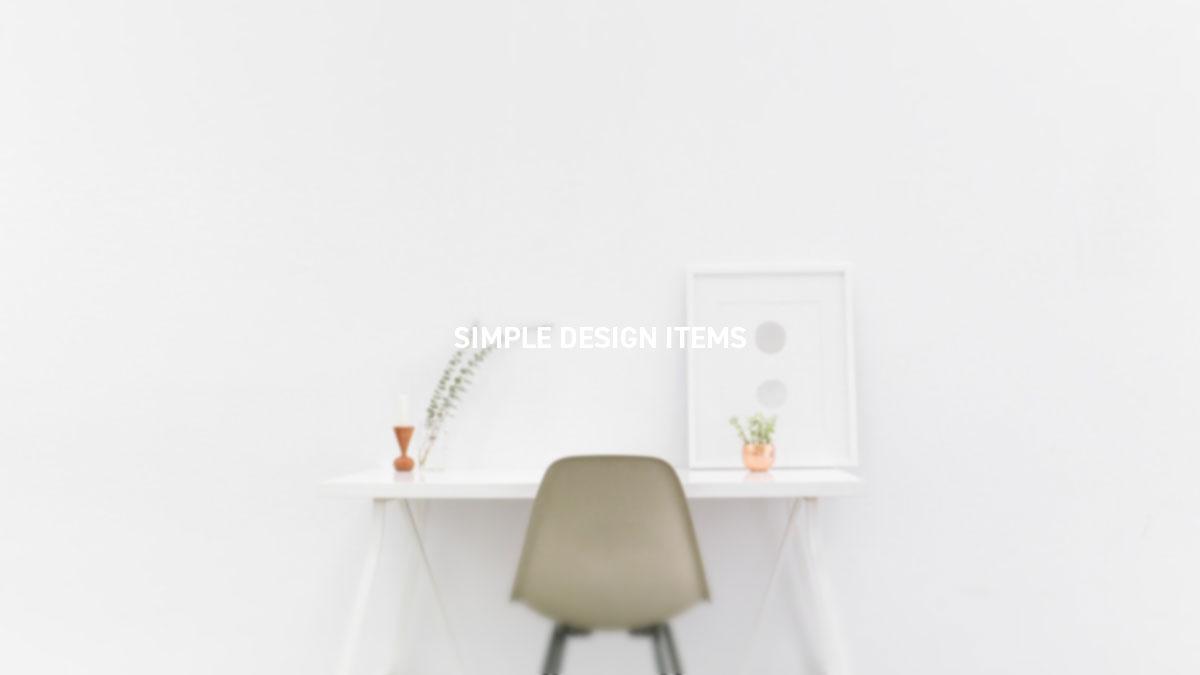 SIMPLE DESIGN ITEMS