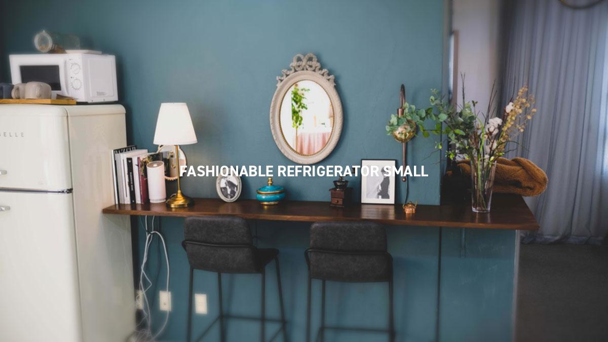 FASHIONABLE REFRIGERATOR SMALL